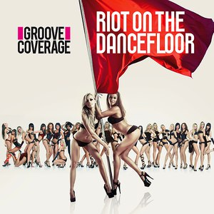 Groove Coverage альбом Riot On The Dancefloor
