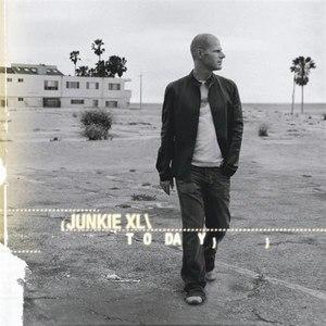 Junkie XL альбом Today