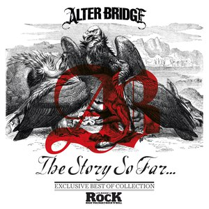 Alter Bridge альбом The Story So Far...