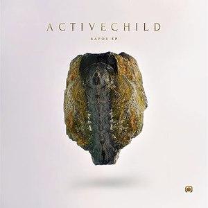 Active Child альбом Rapor