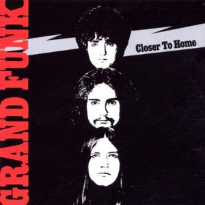 Grand Funk Railroad альбом Closer to Home (Remastered)
