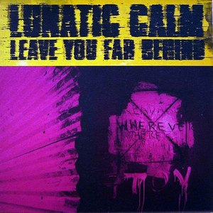 Lunatic Calm альбом Leave You Far Behind