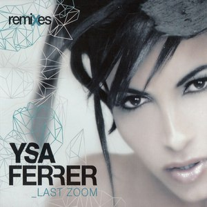 Ysa Ferrer альбом Last Zoom (Remixes)