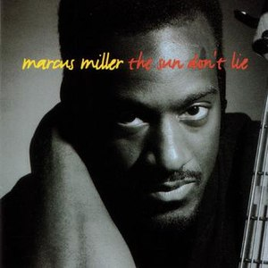 Marcus Miller альбом The Sun Don't Lie