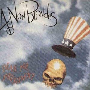 4 Non Blondes альбом Dear Mr. President