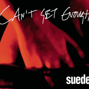 Suede альбом Can't Get Enough