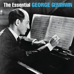 George Gershwin альбом The Essential George Gershwin