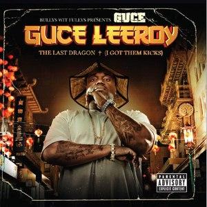 Guce альбом Guce Leeroy - The Last Dragon (I Still Got Them Kicks)