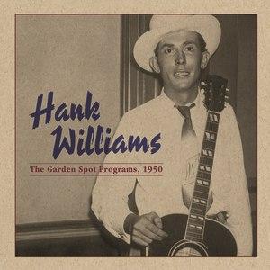 Hank Williams альбом The Garden Spot Programs, 1950