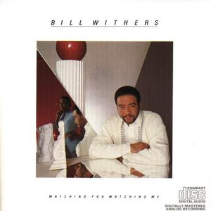 Bill Withers альбом WATCHING YOU WATCHING ME