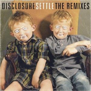 Disclosure альбом Settle (The Remixes)