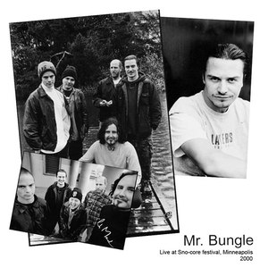 Mr. Bungle альбом 2000-02-02: Minneapolis, MN, USA