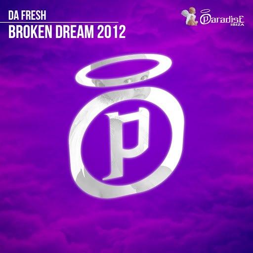 Da Fresh альбом Broken Dream 2012