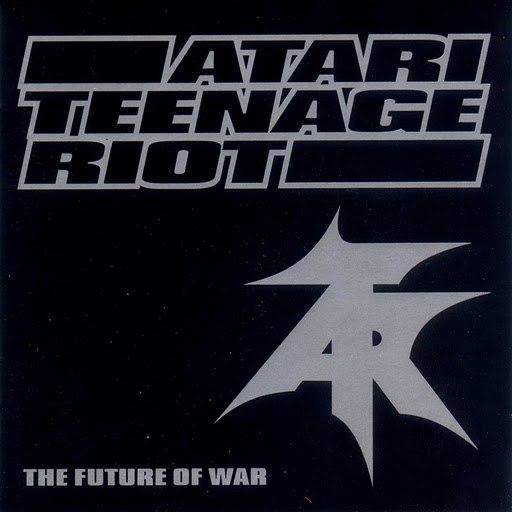 Atari Teenage Riot альбом The Future of War