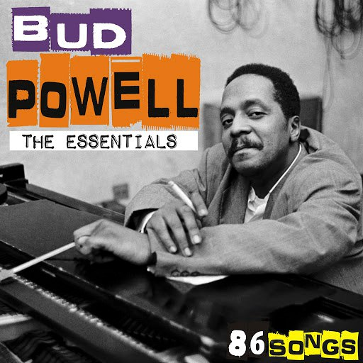 Альбом Bud Powell The essentials - 86 songs [Remastered]