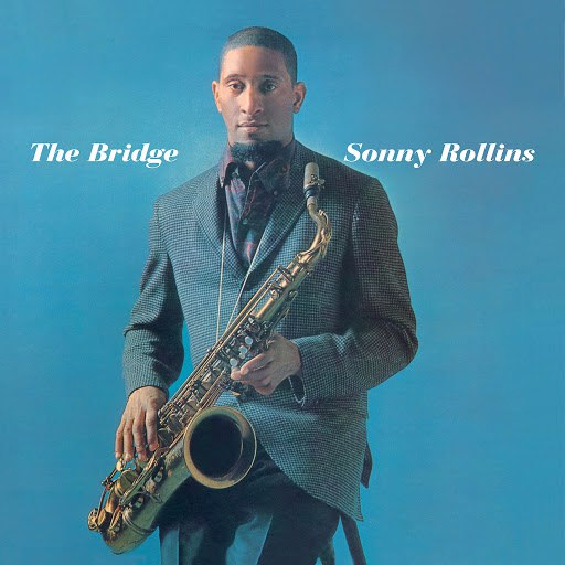 Sonny Rollins альбом The Bridge (feat. Jim Hall) [Bonus Track Version]