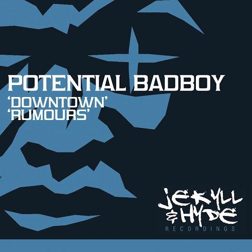 POTENTIAL BADBOY альбом Downtown / Rumours