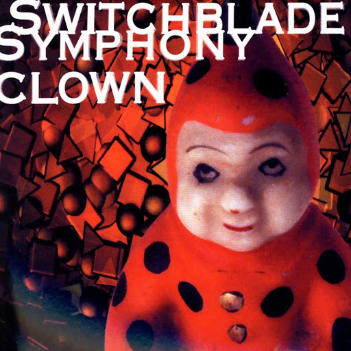 Switchblade Symphony альбом Clown