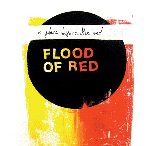 Flood Of Red альбом A Place Before The End