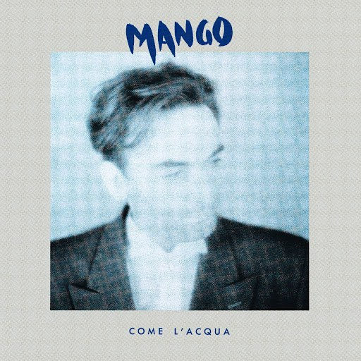 Mango альбом Come L'Acqua