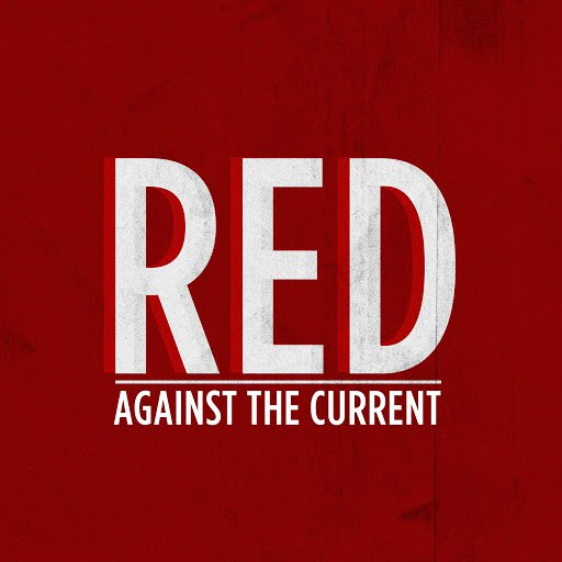 Against the Current альбом Red (Originally Performed By Taylor Swift)