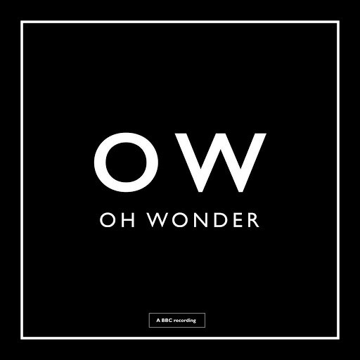Oh Wonder альбом Crazy In Love (BBC Session)