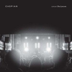 Caspian альбом Live at the Larcom