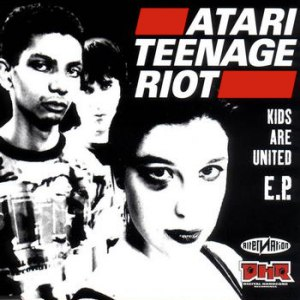 Atari Teenage Riot альбом Kids Are United