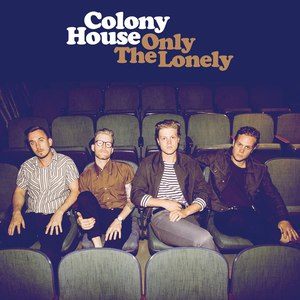 Colony House альбом Only the Lonely