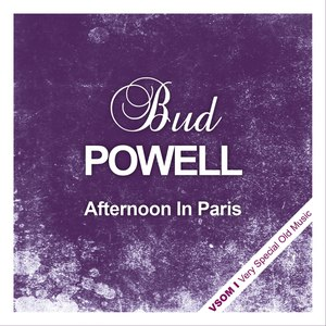 Bud Powell альбом Afternoon In Paris