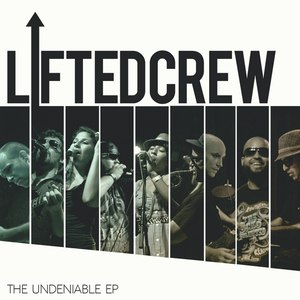 Lifted Crew альбом The Undeniable - EP