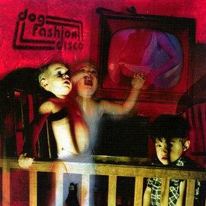 Dog Fashion Disco альбом Anarchists of Good Taste
