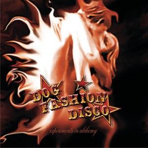 Dog Fashion Disco альбом Experiments In Alchemy