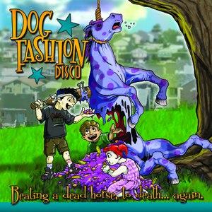 Dog Fashion Disco альбом Beating A Dead Horse, To Death... Again