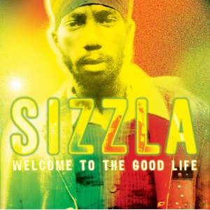 Sizzla альбом Welcome To The Good Life