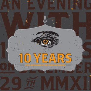 10 Years альбом Live & Unplugged At The Tennessee Theatre