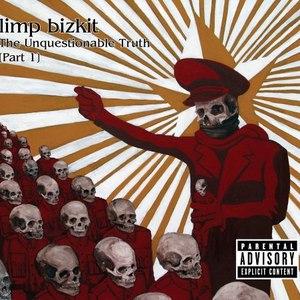 Limp Bizkit альбом The Unquestionable Truth (Part 1)