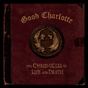 Good Charlotte альбом The Chronicles of Life and Death