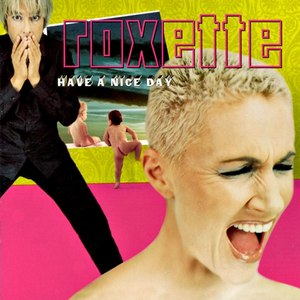 Roxette альбом Have a Nice Day