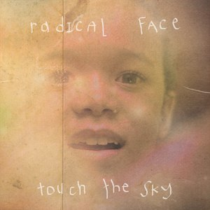Radical Face альбом Touch The Sky (Welcome Home EP)
