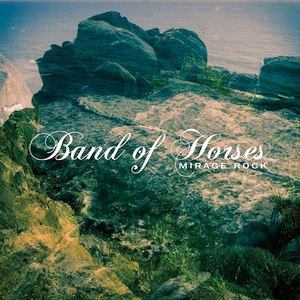 Band Of Horses альбом Mirage Rock