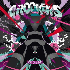 Crookers альбом Tons of Friends
