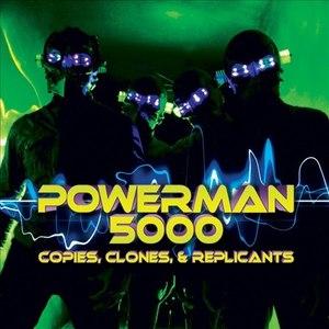 Powerman 5000 альбом Copies, Clones & Replicants
