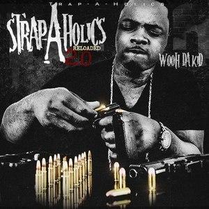 Wooh Da Kid альбом Strap-A-Holics 2.0: Reloaded