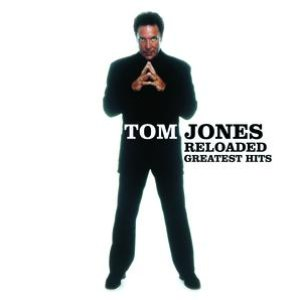Tom Jones альбом Reloaded: Greatest Hits