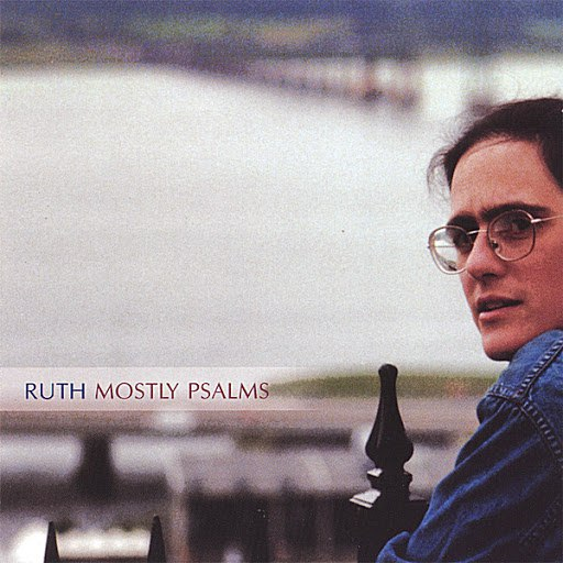 Ruth альбом Mostly Psalms