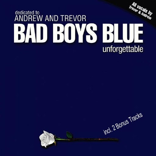 Bad boys blue альбом Unforgettable (Bonus Track Edition)