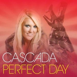 Cascada альбом Perfect Day (Version 2008)