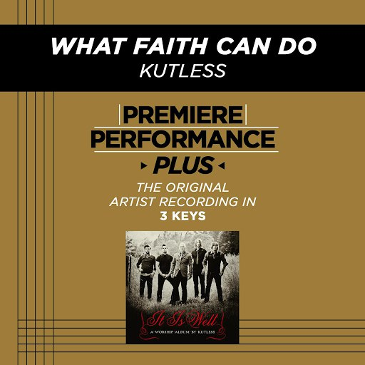 Kutless album Premiere Performance Plus: What Faith Can Do