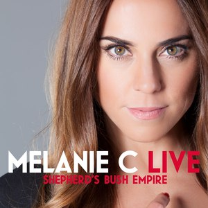 Melanie C альбом Live At Shepherd's Bush Empire